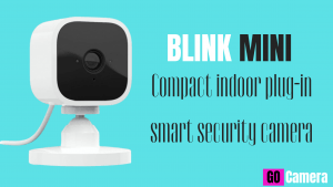 Amazon Blink Mini Camera Review – Smallest Smart Security Camera Ever